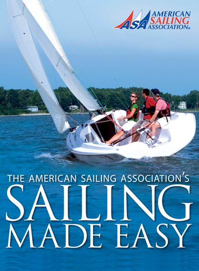 ASA 101 Sailing Made Easy Textbook for Basic Keelboat